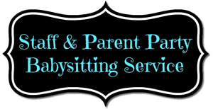 Staff & Parent Party Babysitting Service